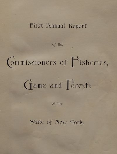 Image for First Annual Report of the Commissioners of Fisheries, Game and Forests of  the State of New York Report for 1895