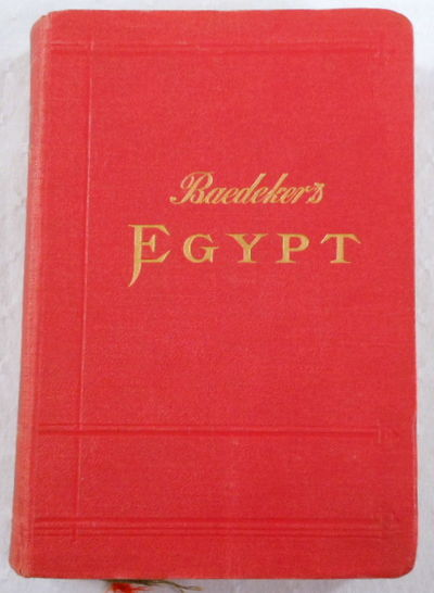Egypt and the Sudan. Handbook for Travellers, Baedeker, K. [Karl]
