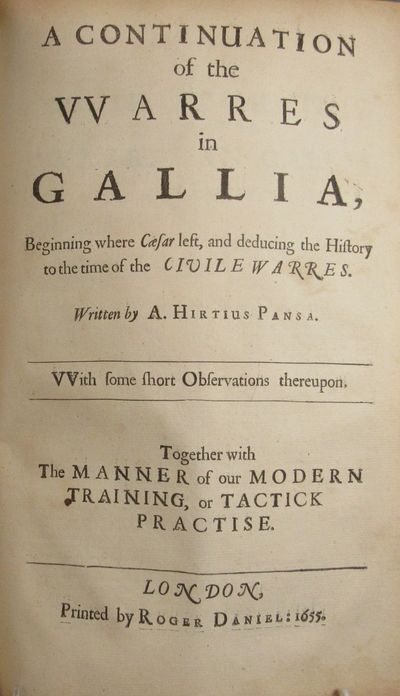 Image for The Commentaries of C. Julius Caesar, of his Warres in Gallia and the  Civile Warres betwixt him and Pompey, Translated into English: with Many  excellent and judicious Observations thereupon: As also The Art of Our  Modern Training, or Tactick Practise; By Clement Edmonds Esquire,  Remembrancer of the City of London. Whereunto is adjoyned the Eighth  Commentary of the Warres in Gallia; With some short Observations upon it.  Together with The Life of Caesar, and an Account of his Medalls.  Revised.... Together with Edmunds' Observations upon Caesars Commentaries of the Civile Warres betwixt Him and Pompey. Together with: The Manner of our Modern Training ot Tactick Practise.