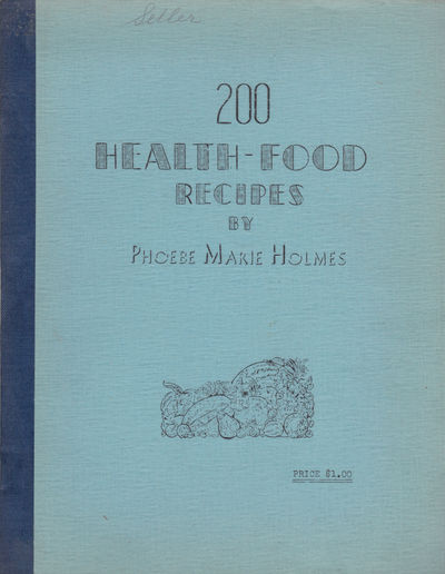 200 RADIANT HEALTH RECIPES., Holmes, Phoebe Marie.
