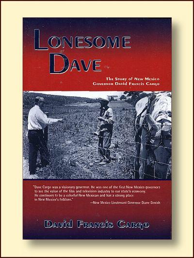 Lonesome Dave: The Story of New Mexico Governor David Francis Cargo, Cargo, David Francis