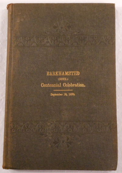 Barkhamsted, Conn., and Its Centennial 1879 to Which is Added a Historical Appendix, Barkhamsted, Connecticut