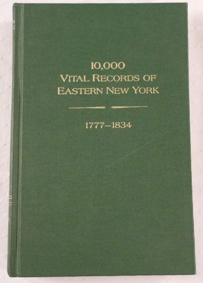 10,000 Vital Records of Eastern New York, 1777-1834, Fred Q. Bowman