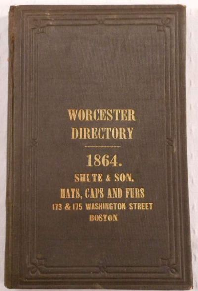 The Worcester Almanac, Directory and Business Advertiser for 1864, Howland, Henry J.