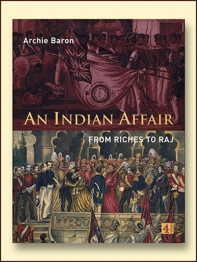 An Indian Affair: From Riches to Raj, Baron, Archie