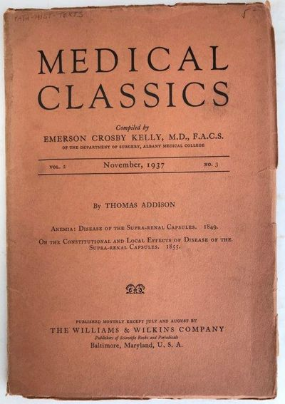 Anemia: Disease of the Supra-Renal Capsules (1849). WITHIN: Medical Classics Vol. 2 No, 3, November 1937., ADDISON, Thomas (1793-1860).