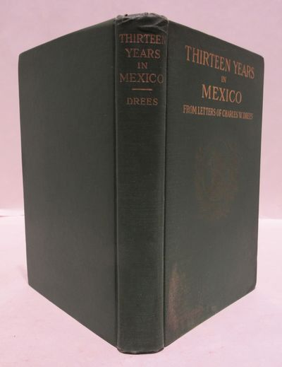 Image for Thirteen Years in Mexico (From Letters of Charles W. Drees)