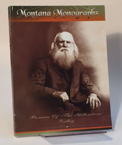 Montana Monographs: Pioneers of the Yellowstone Valley, O'Donnell, Harley (ed)