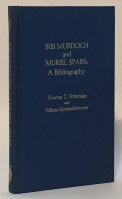 Iris Murdoch and Muriel Spark: A Bibliography, Tominaga, Thomas T. and Wilma Scheidermeyer