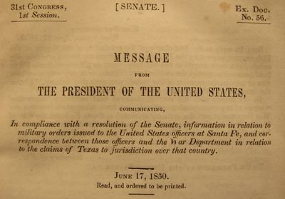 Image for [Claim of Texas to Santa Fe] Message from the President of the United  States communicating, In compliance with a resolution of the Senate,  information in relation to military orders issued to the United States  officers at Santa Fe,  and correspondence between those officers and the  War Department in relation to the claims of Texas to jurisdiction over  that country.