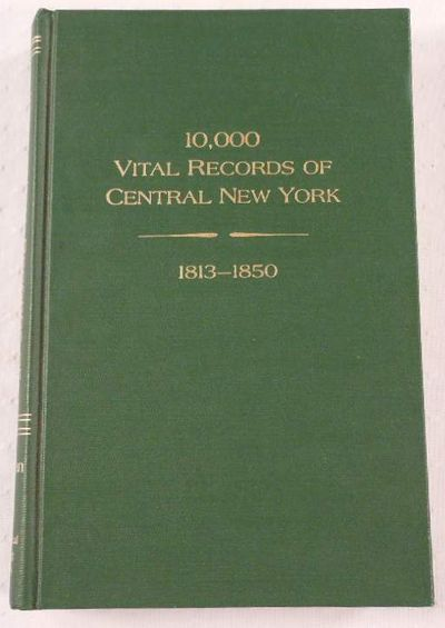 10,000 Vital Records of Central New York, 1813-1850, Bowman, Fred Q.