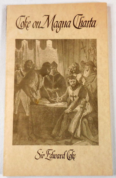 Image for The Second Part of the Institutes of the Laws of England; Containing The Exposition of Many Ancient and Other Statutes [Coke on Magna Charta]
