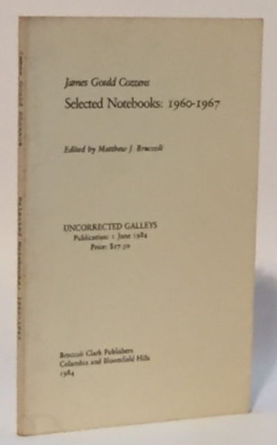James Gould Cozzens: Selected Notebooks 1960-1967, Bruccoli, Matthew