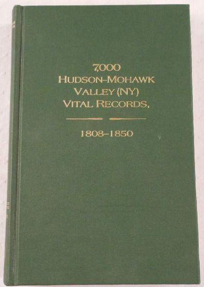 7,000 Hudson-Mohawk Valley (NY) Vital Records, 1808-1850, Fred Q. Bowman; Thomas J. Lynch