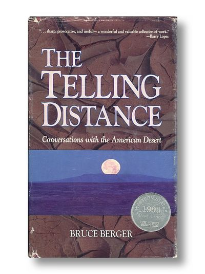 The Telling Distance Conversations With the American Desert, Berger, Bruce
