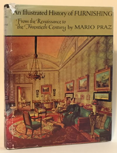 An Illustrated History of Furnishing, Praz, Mario