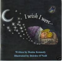 I Wish I Were by Denise Kennedy