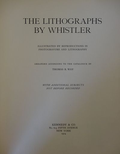 Image for The Lithographs by [James McNeill] Whistler. Illustrated by reproductions  in photogravure and lithography. Arranged according to the catalogue by  Thomas R. Way. Wtih additional subjects not before recorded.