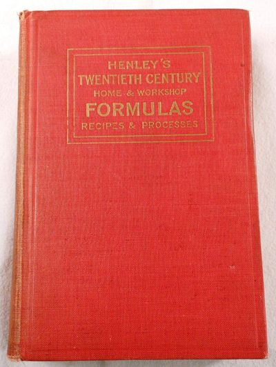 Henley's Twentieth Century Book of Recipes, Formulas and Processes, Hiscox, Gardner D., Editor.
