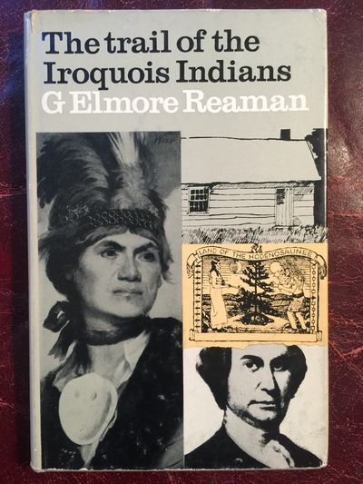 The Trail Of The Iroquois Indians, G.Elmore Reaman