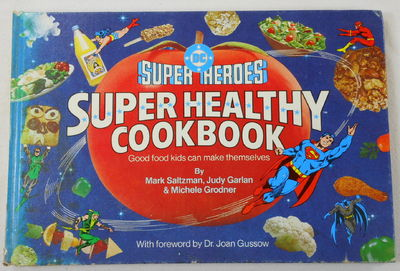 DC Super Heroes Super Healthy Cook Book, Mark Saltzman, Judy Garlan & Michele Grodner. DC Comics