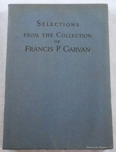 Selections from the Collection of Francis P. Garvan.  Furniture and Silver By American Master Craftsmen of Colonial and Early Federal Times.  Auction Catalogue - Jan. 8, 9, 10, 1931, American Art Association - Anderson Galleries, Inc. [Auction Catalogue]