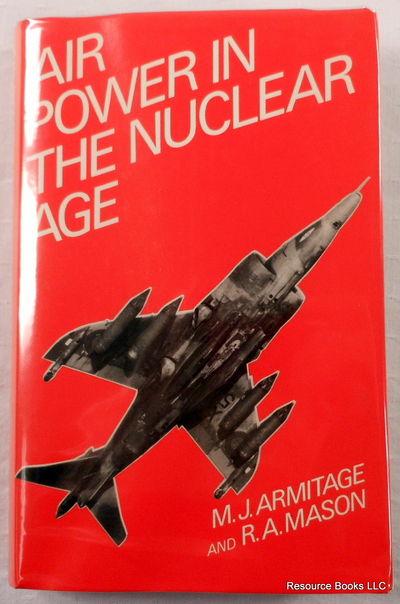 Air Power in the Nuclear Age, Armitage, M. J.;Mason, R.A.