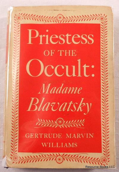 Priestess of the Occult: Madame Blavatsky, Williams, Gertrude Marvin