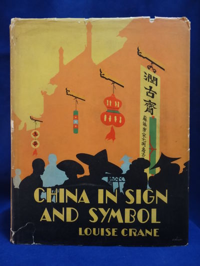 Image for China in Sign and Symbol. With Decorations by Kent Crane. First edition in  Jacket, chemise and slipcase