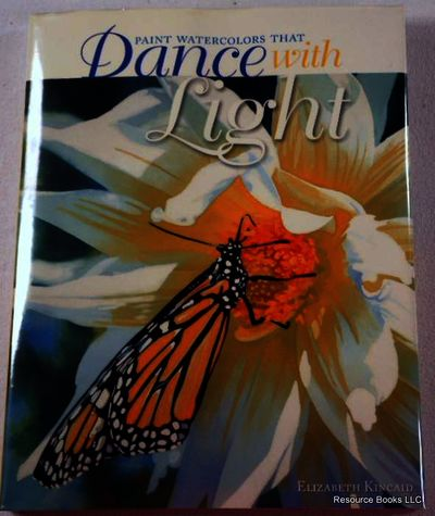 Paint Watercolors That Dance with Light, Kincaid, Elizabeth