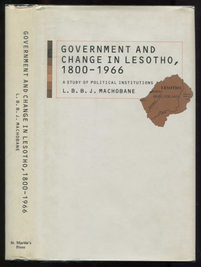 Government and Change in Lesotho, 1800-1966: A Study of Political Institutions, Machobane, L. B. B. J.