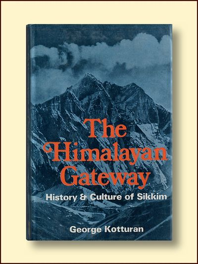 The Himalayan Gateway: History and Culture of Sikkim, Kotturan, George