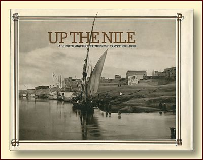 Up the Nile: A Photographic Excursion, Egypt 1839-1898, Bull, Deborah;Lorimer, Donald