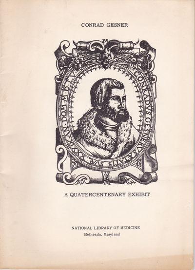 CONRAD GESNER, PHYSICIAN, SCHOLAR, SCIENTIST 1516-1565: A quatercentenary exhibit., Durling, Richard J.
