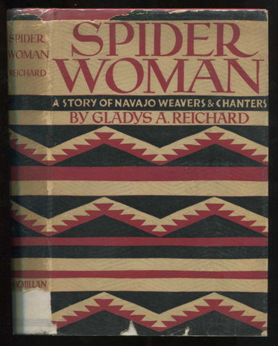 Spider Woman: A Story of Navajo Weavers and Chanters, Reichard, Gladys A
