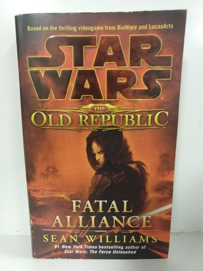Image for Fatal Alliance (Star Wars: the Old Republic) (Star Wars: the Old Republic-Legends)