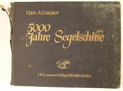 5000 Jahre Segelschiffe : Eine Entwicklungsgeschichte des Segelschiffes : Mit 80 Kunstdruckbildern nach den Originalzeichnungen des Verfassers, Craemer, Hans August