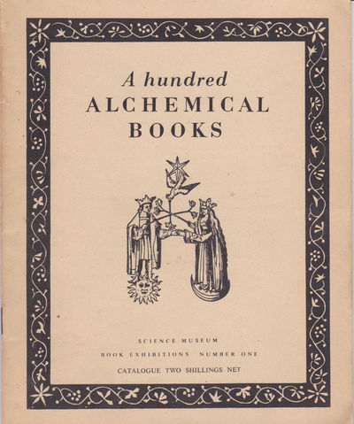 A HUNDRED ALCHEMICAL BOOKS. (Cover title)., Taylor, F. Sherwood.
