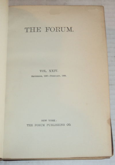 THE FORUM.  VOL. XXIV. September, 1897 - February, 1898. (6 months of this periodical bound in one volume)., (Dall, William Healey; Gompers, Samuel; Procter, J.R.; Agnew, Daniel; Roberts, Charles G.D.; Sterne, Simon; Powell, John W.; and others).