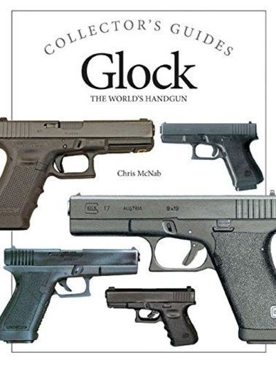 Image for Glock: The World's Handgun (Collector's Guides)