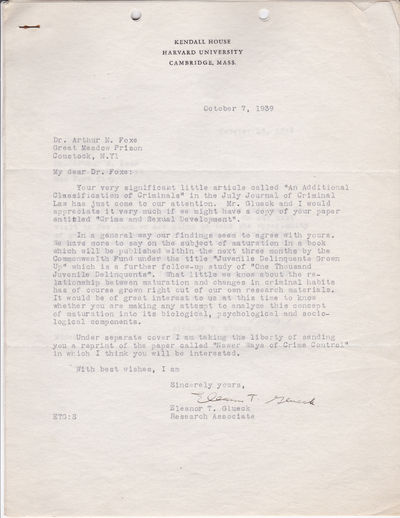 "THREE TYPED LETTERS SIGNED TO PSYCHIATRIST ARTHUR FOXE SHOWING GREAT INTEREST IN HIS PAPER ""CRIME AND SEXUAL DEVELOPMENT""., (Foxe, Arthur). Glueck, Eleanor T. (1898-1972). Internationally renowned criminologist."