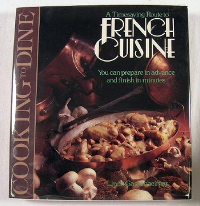 Cooking to Dine : French Cuisine, Gassenheimer, Linda