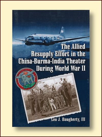 The Allied Resupply Efffort in the China-Burma-India Theater During World War Ll, Daugherty, Leo J. Lll