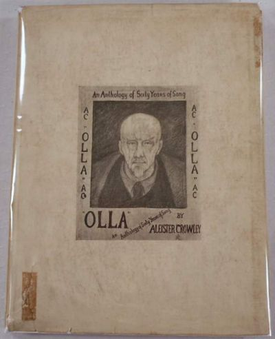Olla: An Anthology of Sixty Years of Song, Crowley, Aleister. Frontis By John Augustus, R.A.; Dustjacket By Frieda Harris
