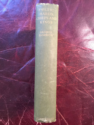 Celtic Bards, Chiefs And Kings First Edition Hardcover, George Borrow