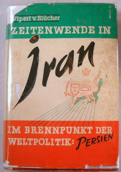 Zeitenwende in Iran: Erlebnisse Und Beobachtungen, Blucher, Wipert V.