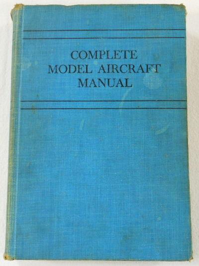 Complete Model Aircraft Manual, Hamilton, Edwin T.