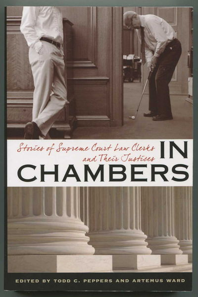 In Chambers: Stories of Supreme Court Law Clerks and Their Justices, Peppers, Todd C. and Artemus Ward