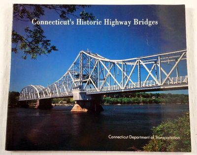 Connecticut's Historic Highway Bridges, Bruce Clouette and Matthew Roth