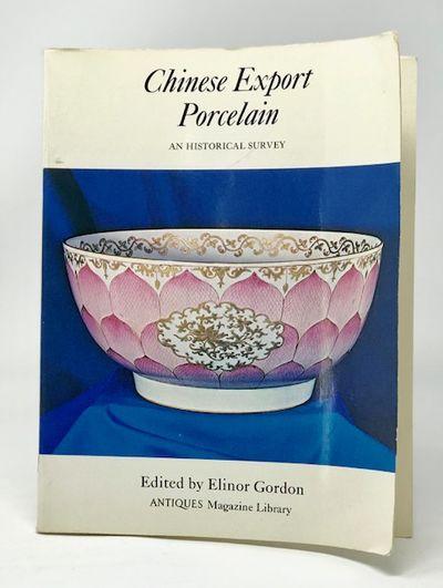 Chinese Export Porcelain, an Historical Survey, Gordon, Elinor